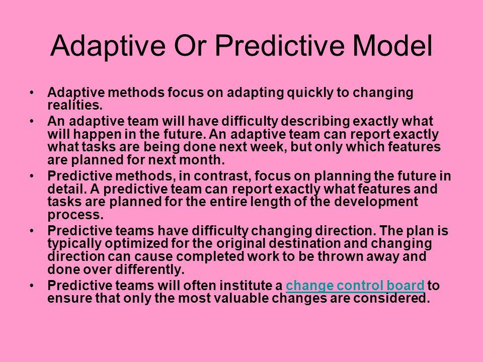 Adaptive Or Predictive Model