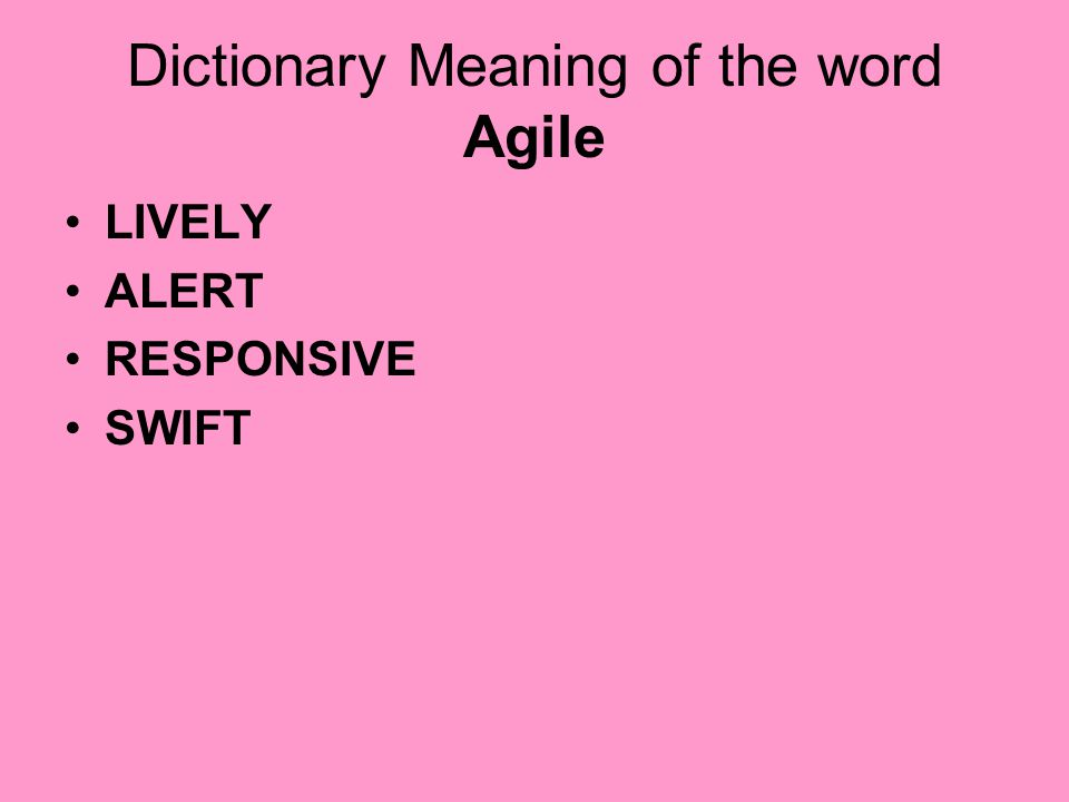 Dictionary Meaning of the word Agile