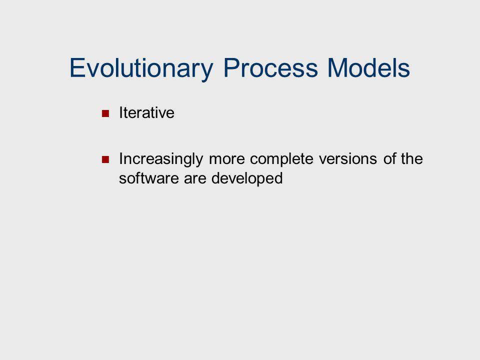 Evolutionary Process Models