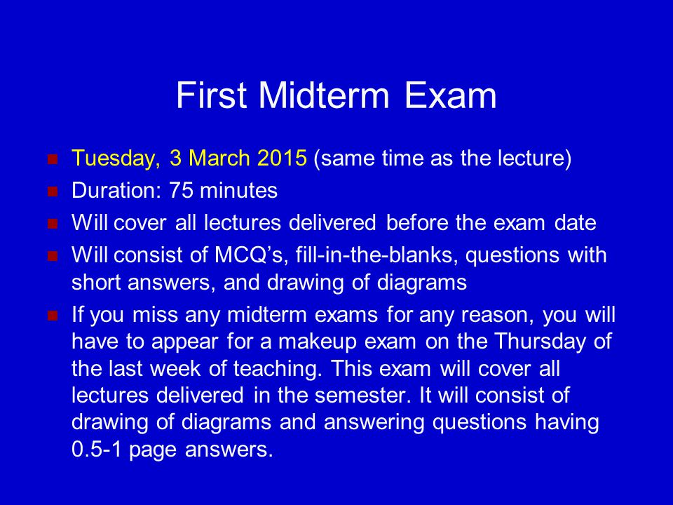 First Midterm Exam Tuesday, 3 March 2015 (same time as the lecture)