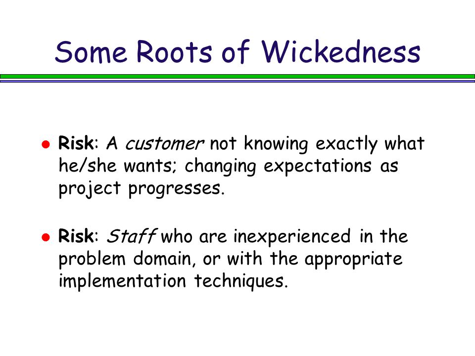 Some Roots of Wickedness