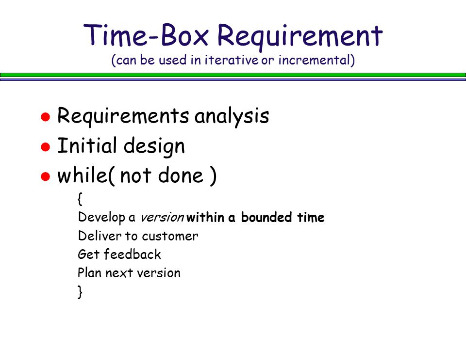 Time-Box Requirement (can be used in iterative or incremental)