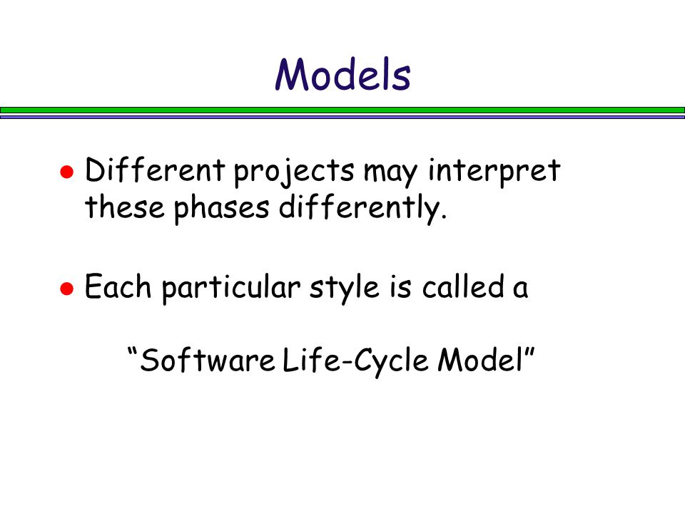Models Different projects may interpret these phases differently.