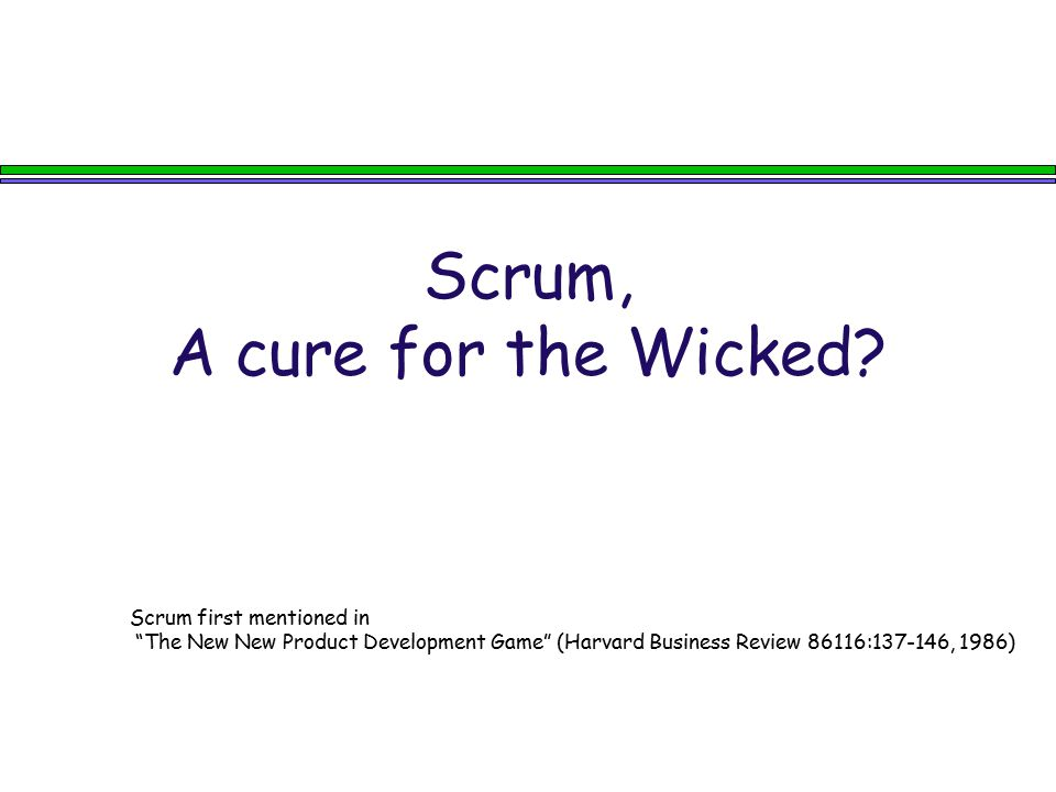Scrum, A cure for the Wicked