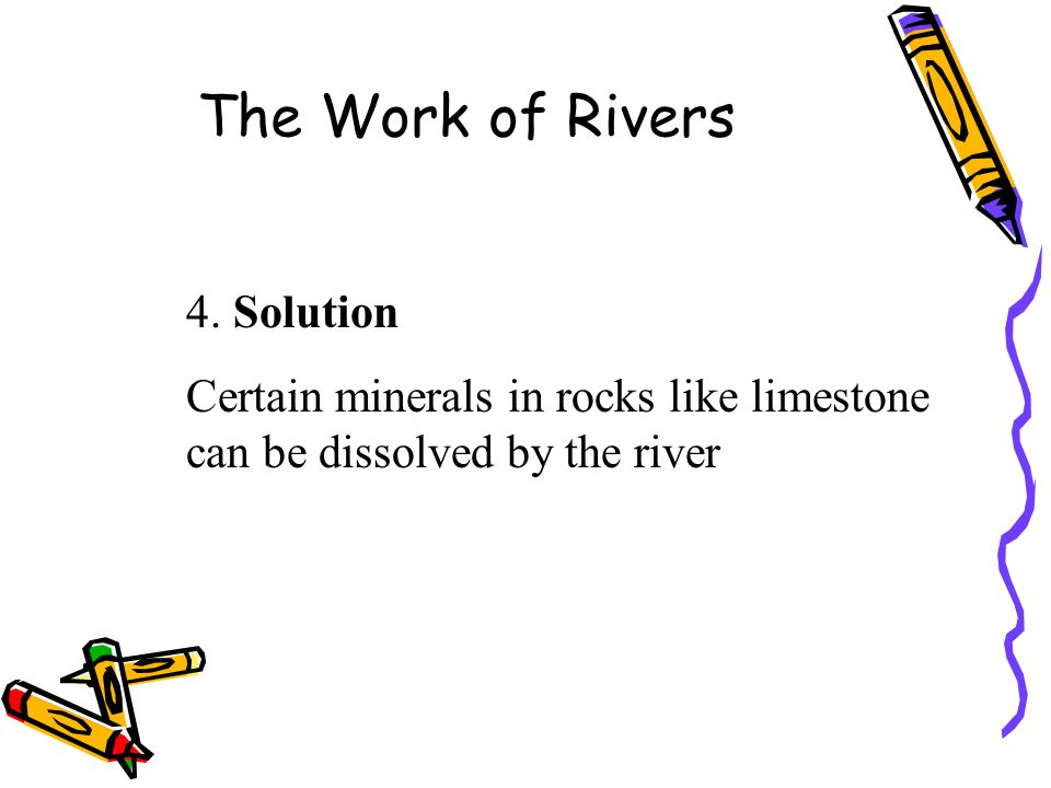 The Work of Rivers 4. Solution
