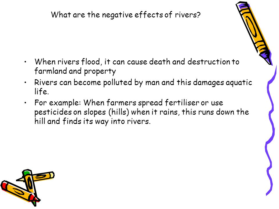 What are the negative effects of rivers