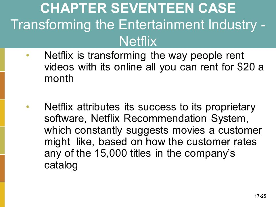 CHAPTER SEVENTEEN CASE Transforming the Entertainment Industry - Netflix