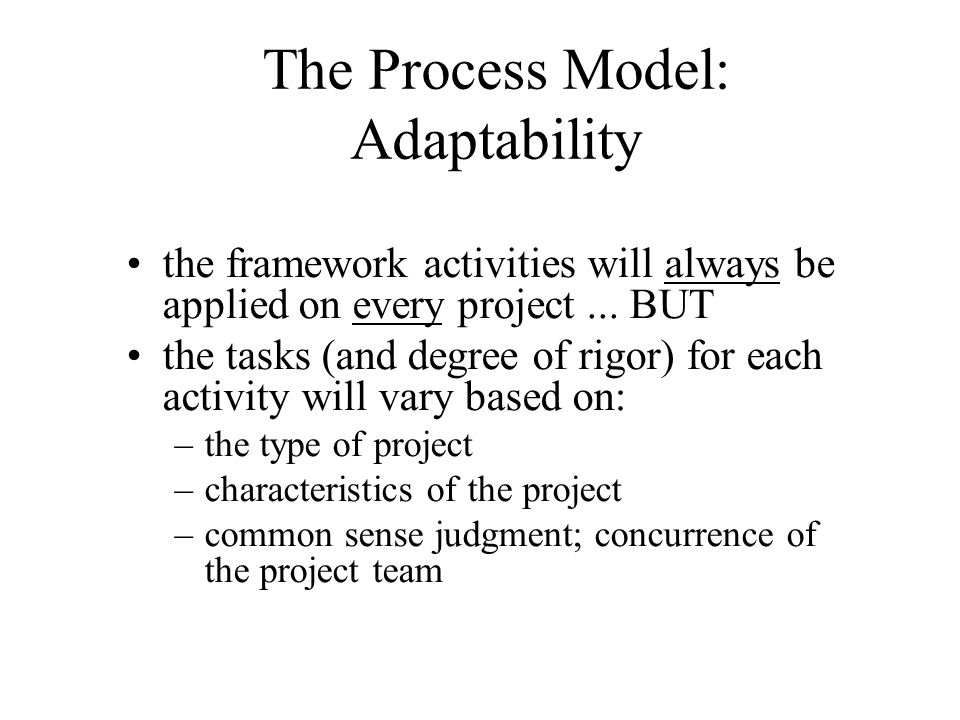 The Process Model: Adaptability