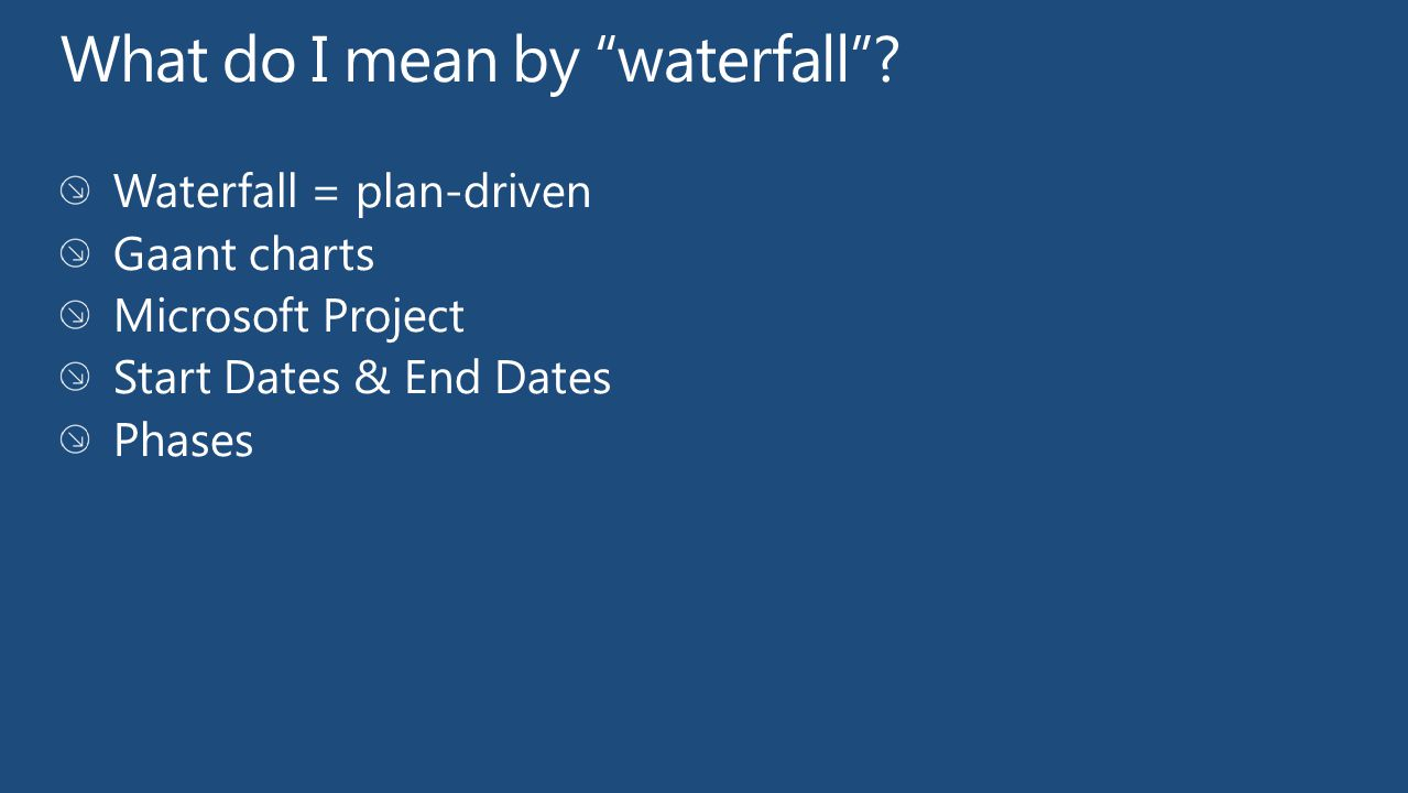 What do I mean by waterfall