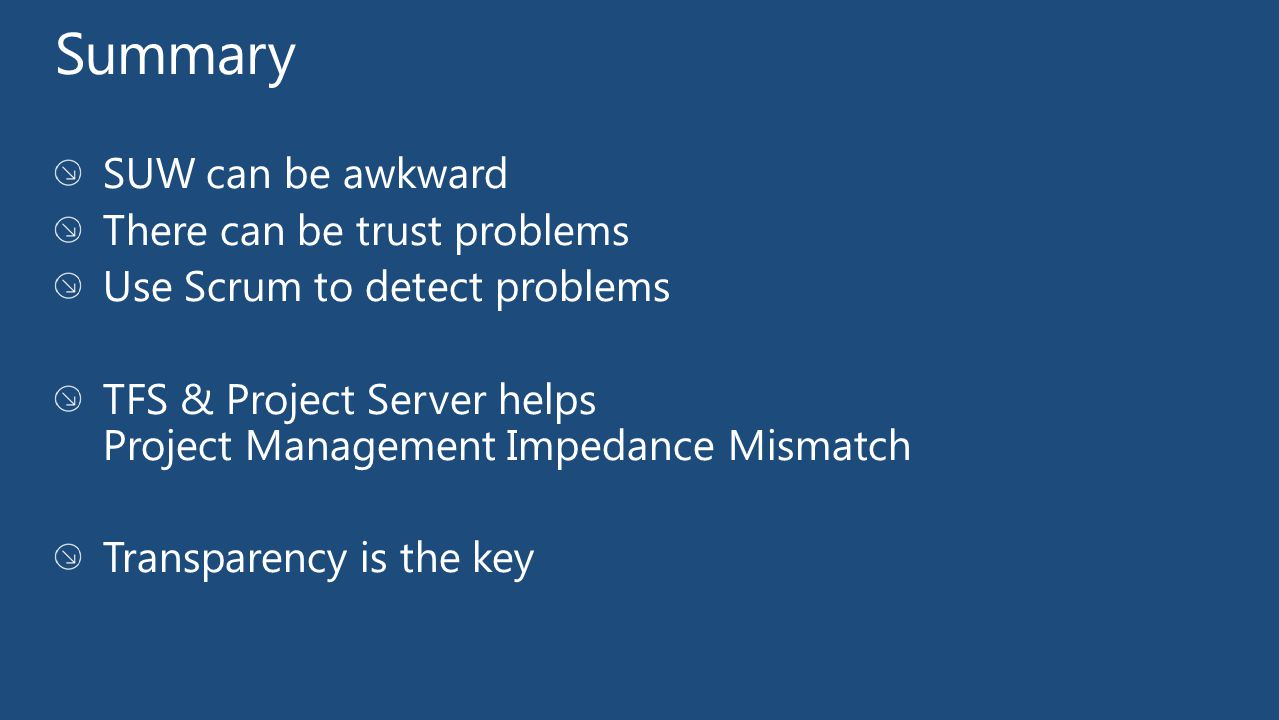 Summary SUW can be awkward There can be trust problems