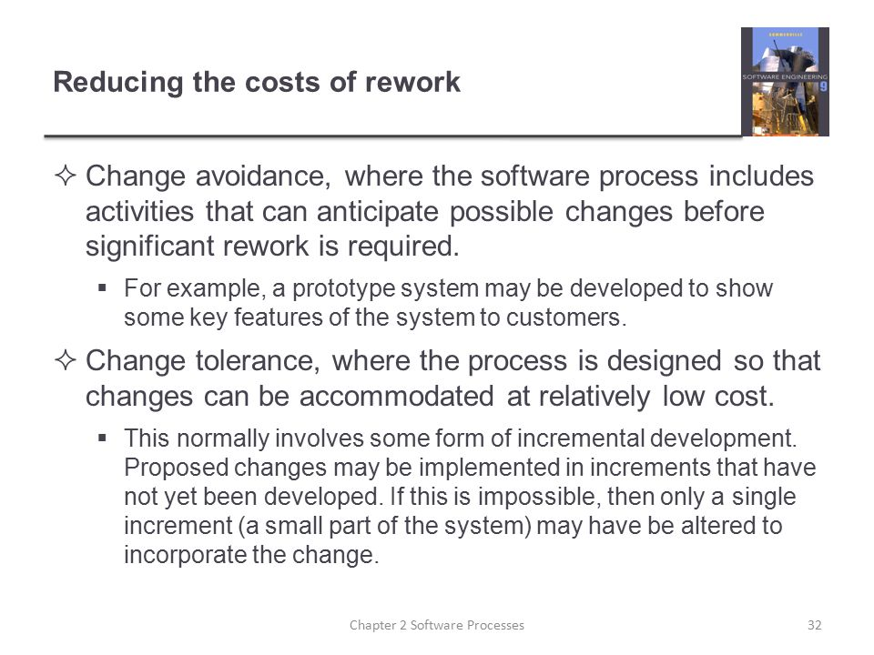 Reducing the costs of rework