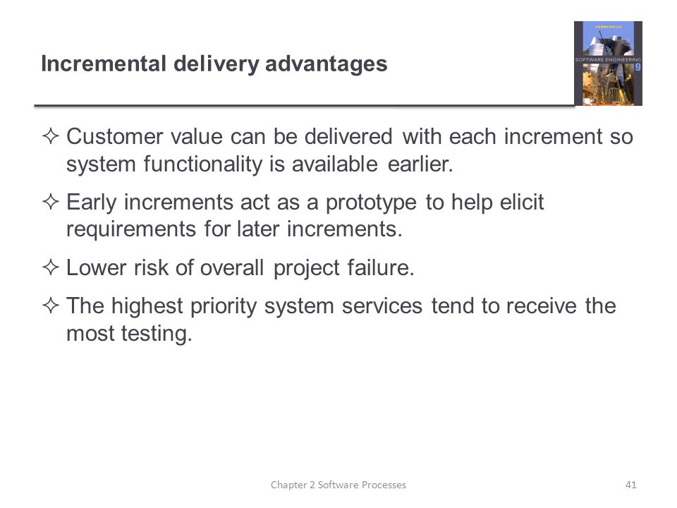 Incremental delivery advantages