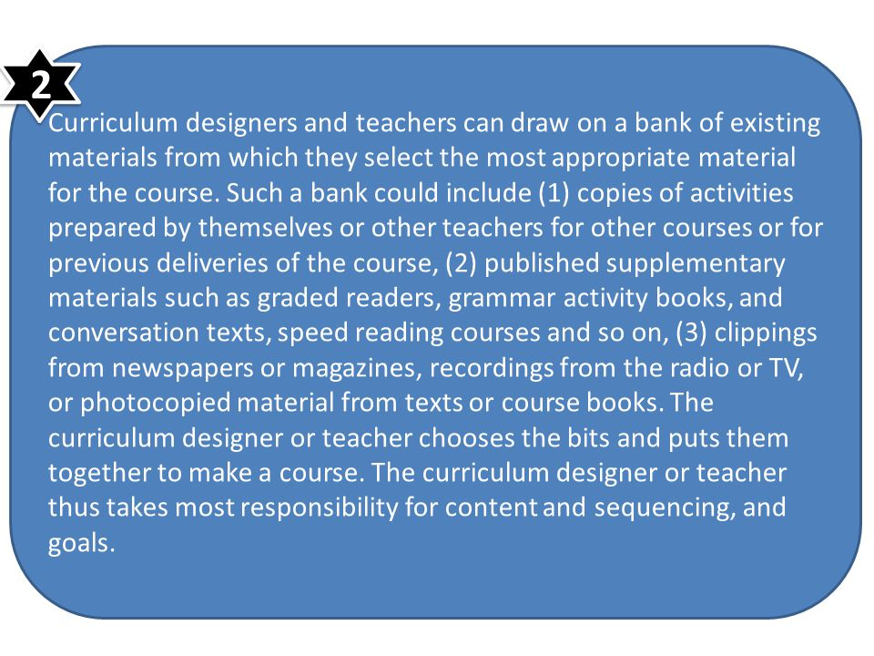 2 Curriculum designers and teachers can draw on a bank of existing