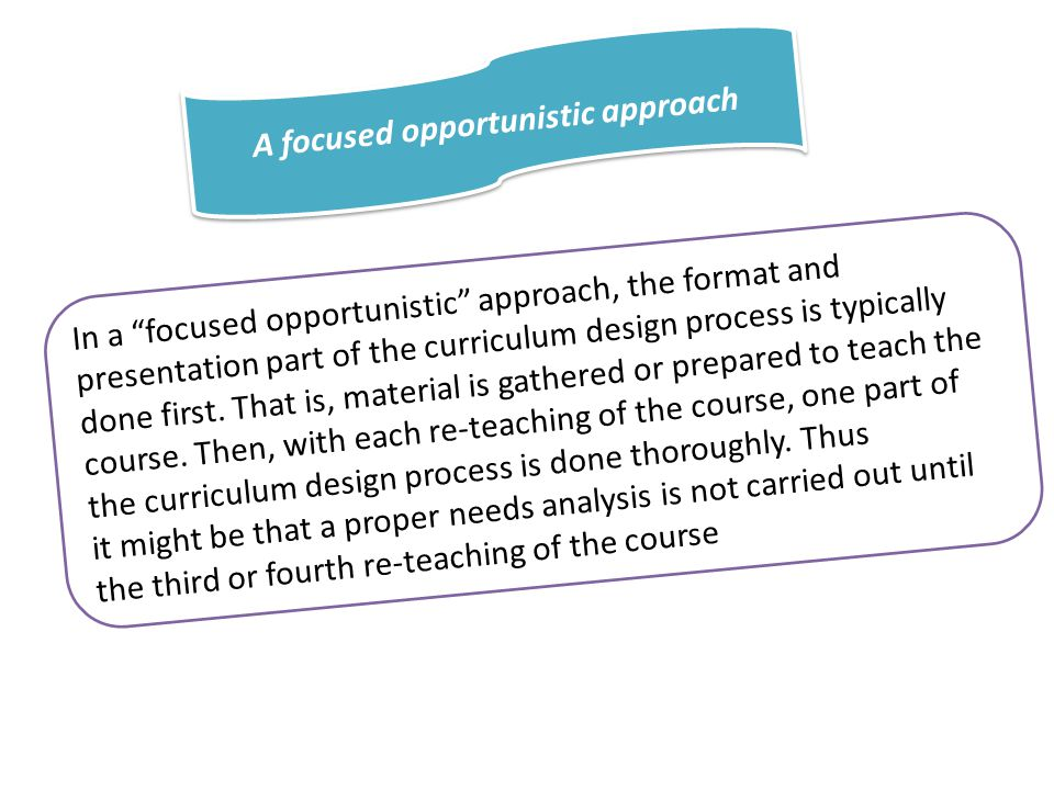 A focused opportunistic approach