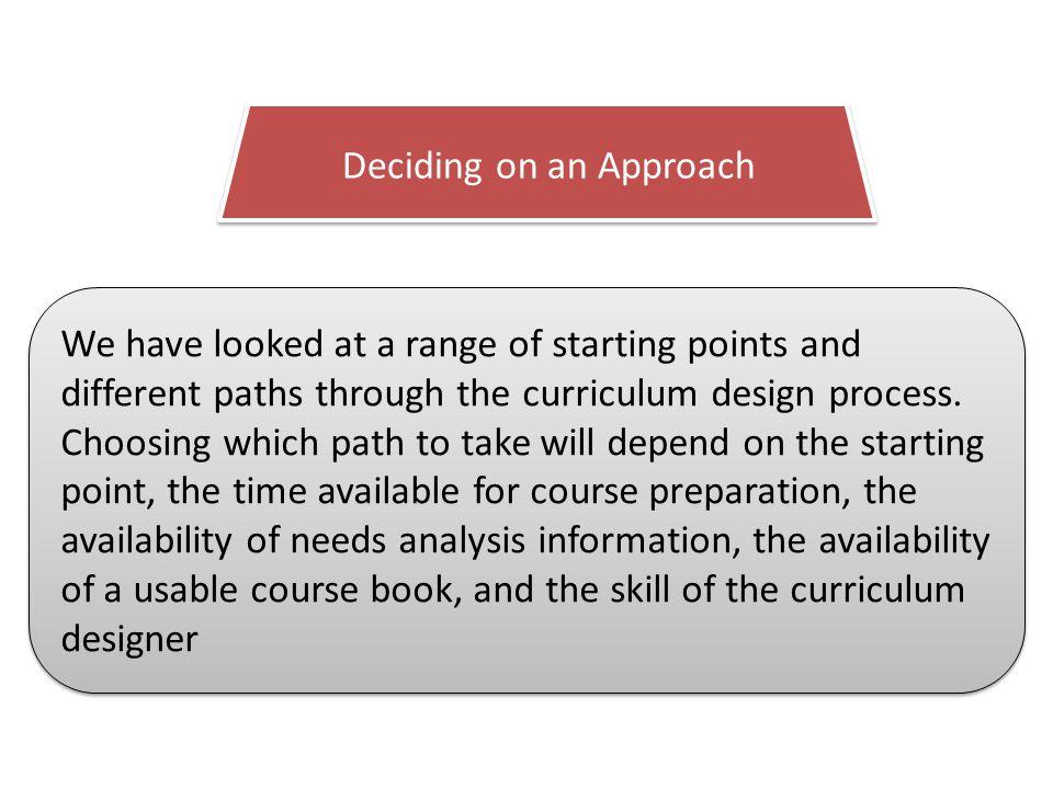 Deciding on an Approach