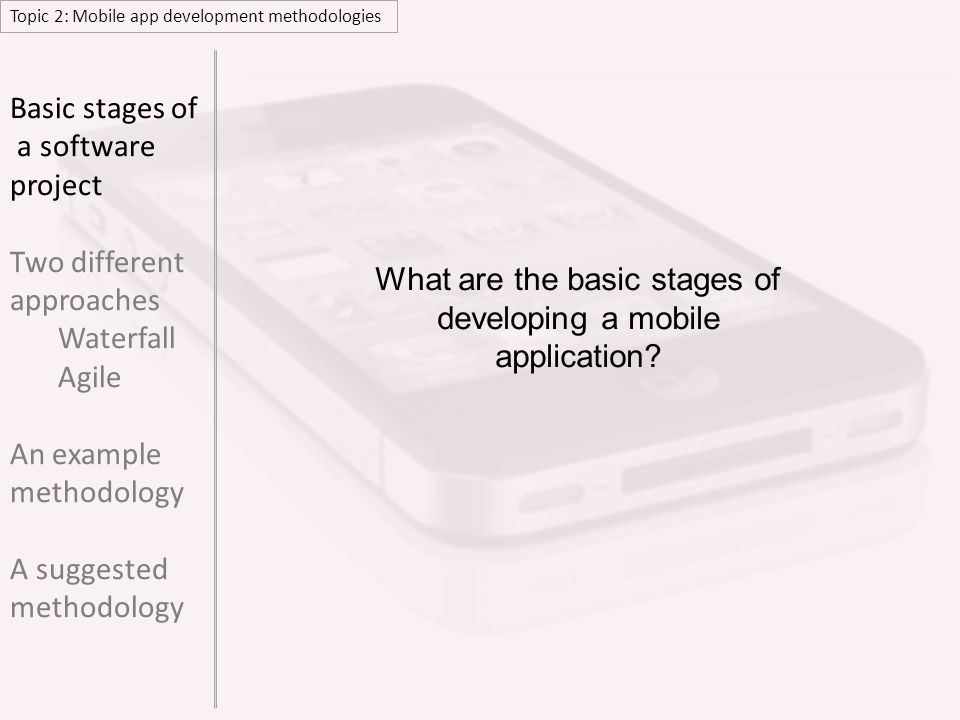 What are the basic stages of developing a mobile application