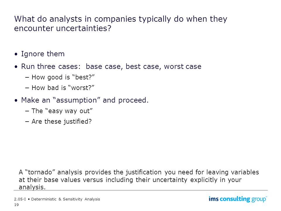 What do analysts in companies typically do when they encounter uncertainties