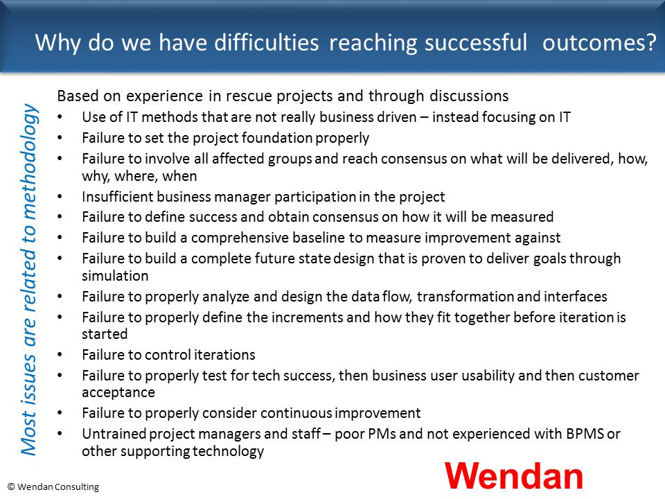 Why do we have difficulties reaching successful outcomes