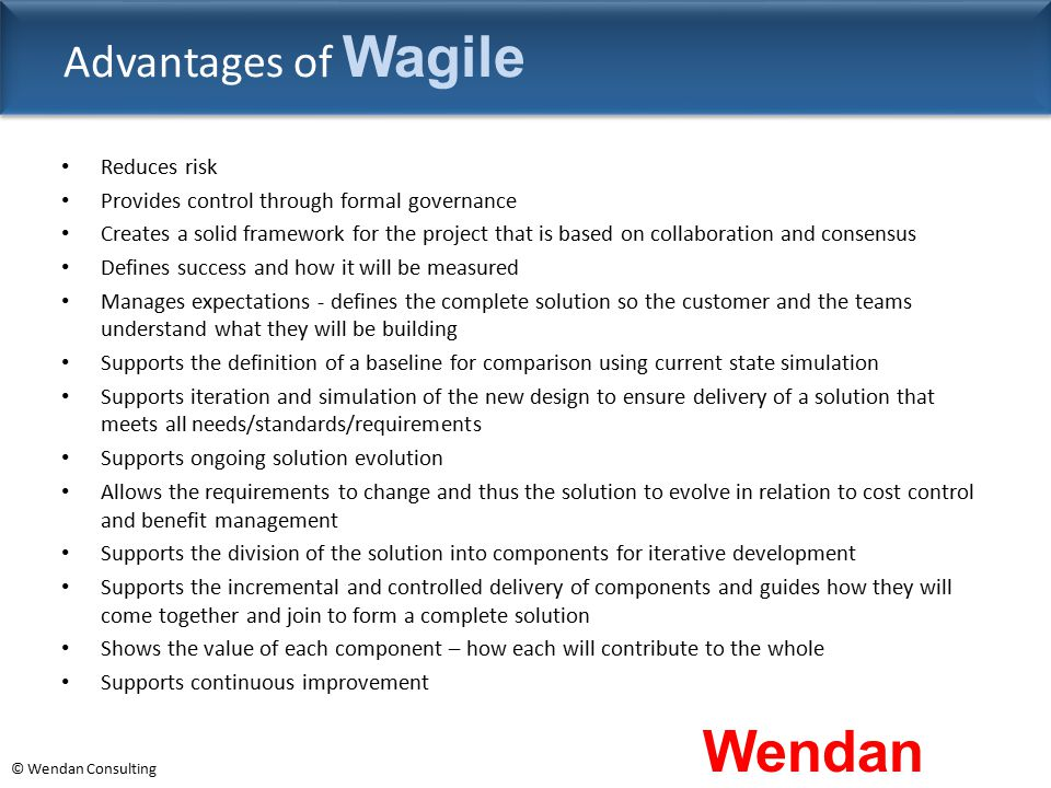 Advantages of Wagile Reduces risk