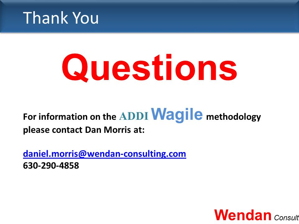 Questions Thank You Wendan Consulting