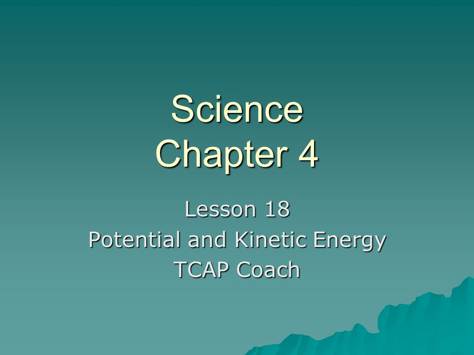Lesson 18 Potential and Kinetic Energy TCAP Coach