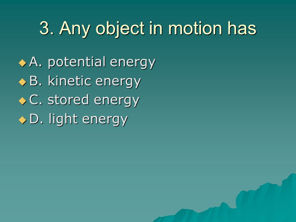 3. Any object in motion has