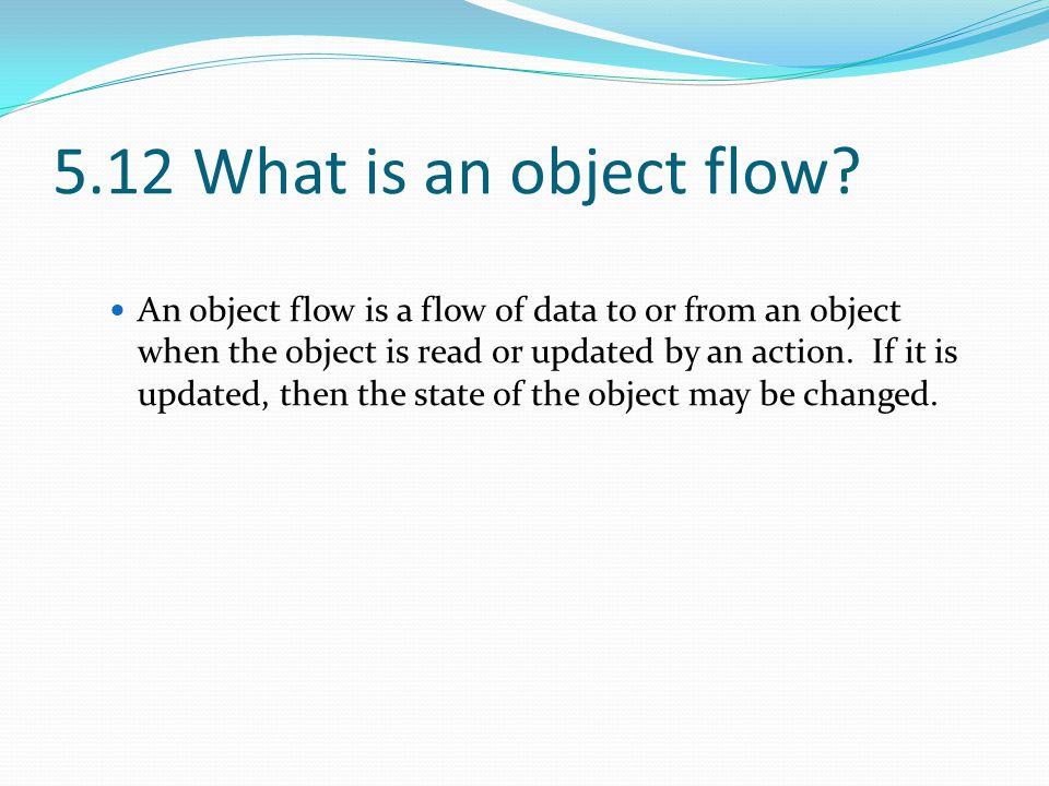 5.12 What is an object flow