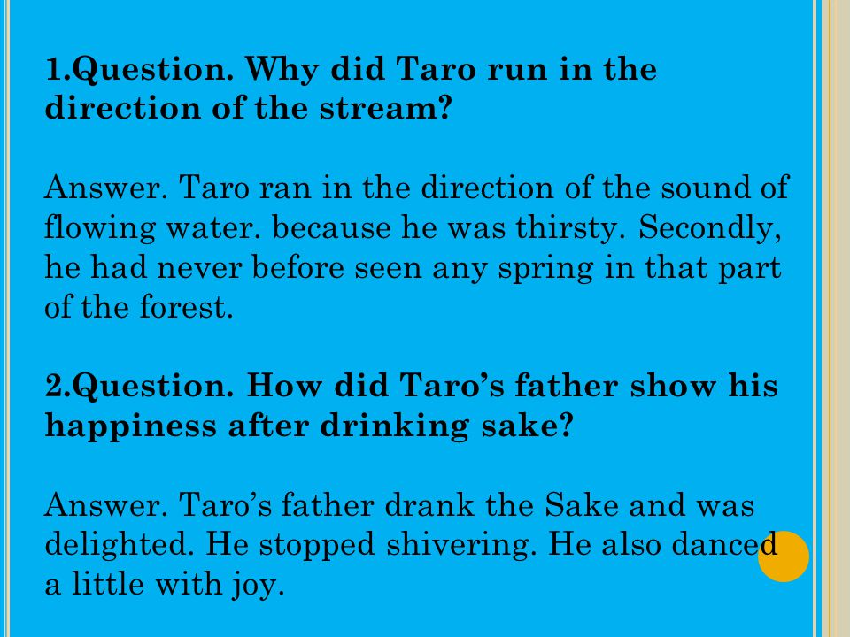 1.Question. Why did Taro run in the direction of the stream
