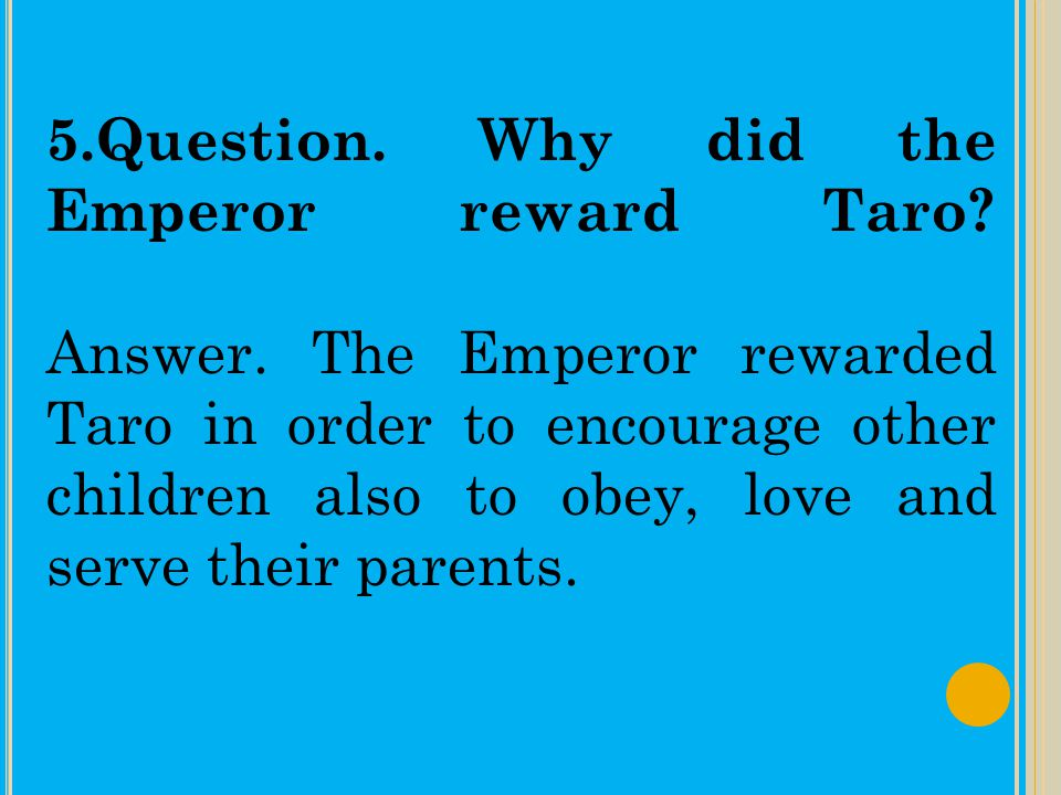5.Question. Why did the Emperor reward Taro