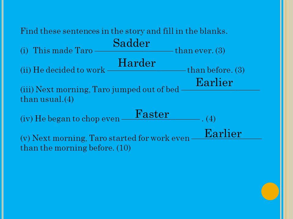 Sadder Harder Earlier Faster Earlier