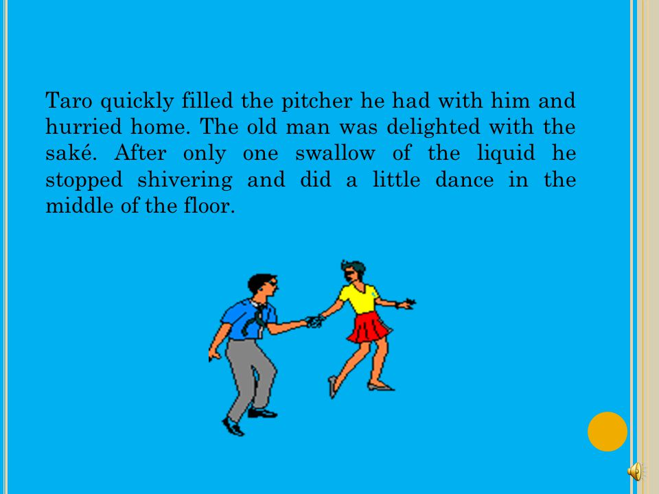 Taro quickly filled the pitcher he had with him and hurried home