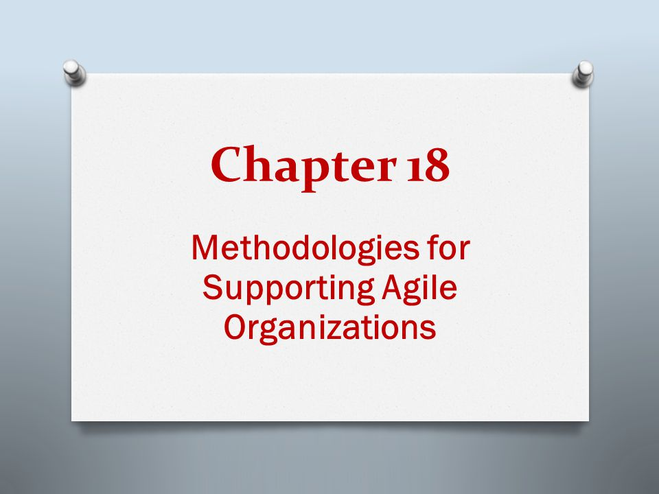 Methodologies for Supporting Agile Organizations