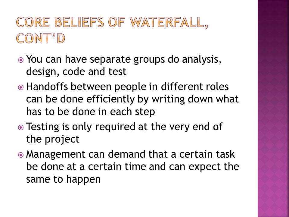 Core Beliefs of Waterfall, Cont'd