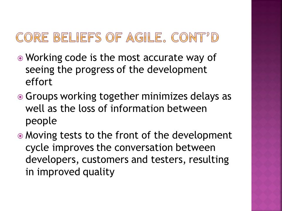 Core Beliefs of Agile. Cont'd