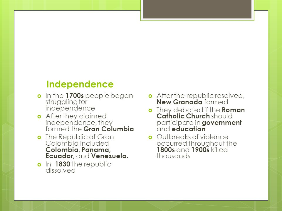 Independence In the 1700s people began struggling for independence