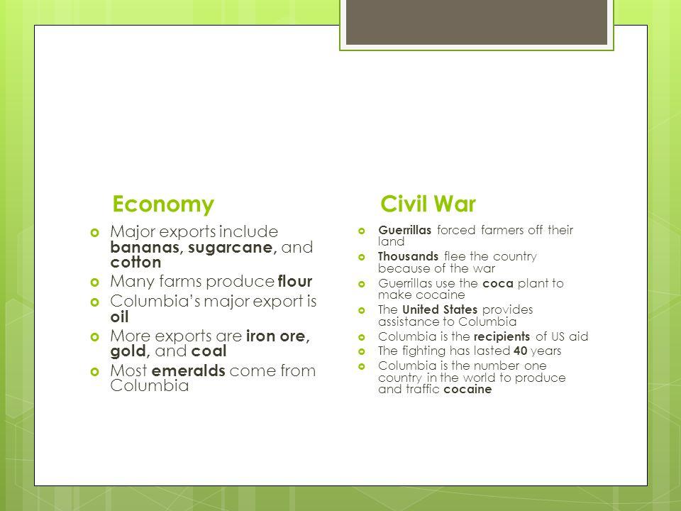 Economy Civil War Major exports include bananas, sugarcane, and cotton