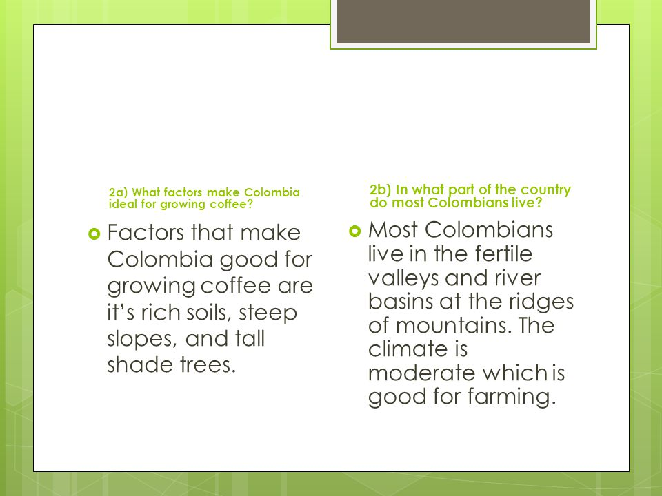 2a) What factors make Colombia ideal for growing coffee