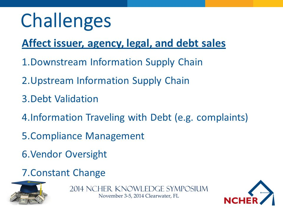 Challenges Affect issuer, agency, legal, and debt sales