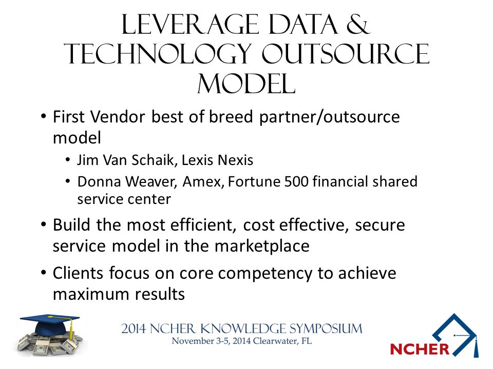 Leverage data & technology outsource model