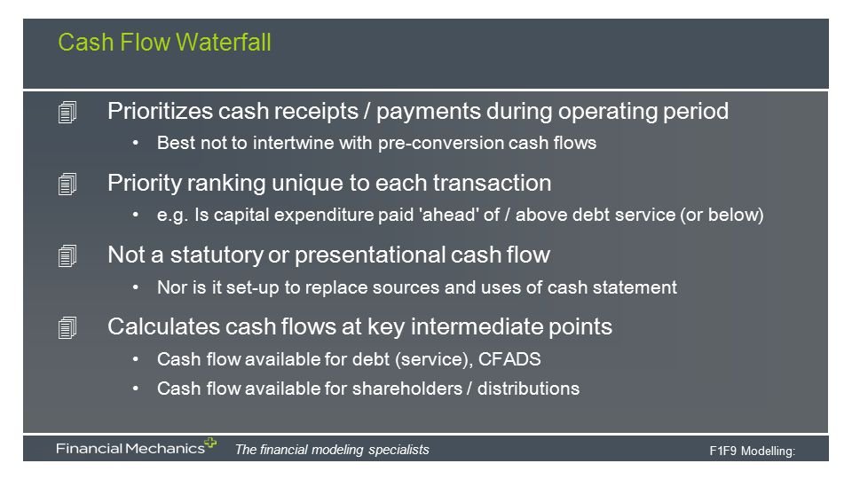 Prioritizes cash receipts / payments during operating period