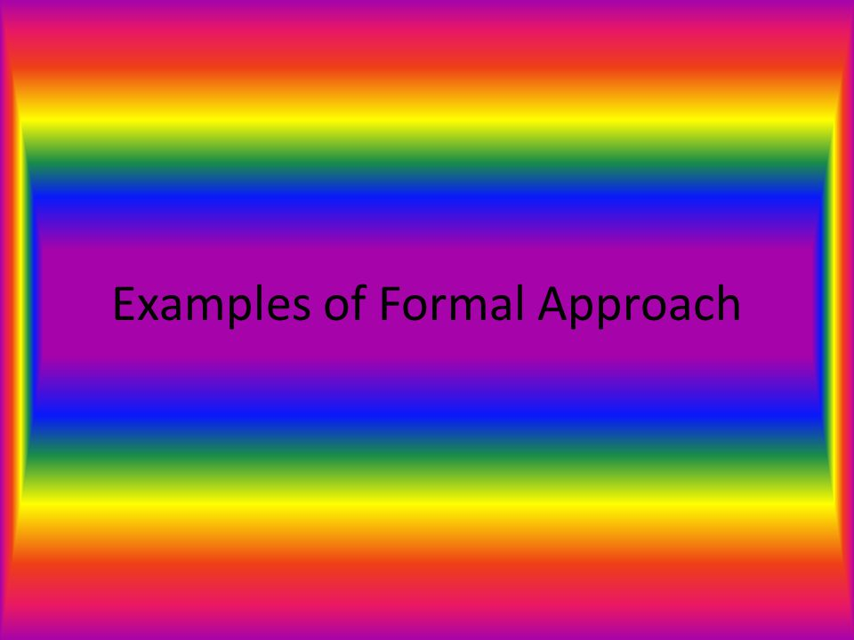 Examples of Formal Approach