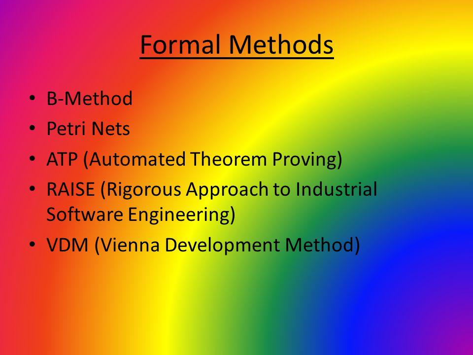 Formal Methods B-Method Petri Nets ATP (Automated Theorem Proving)
