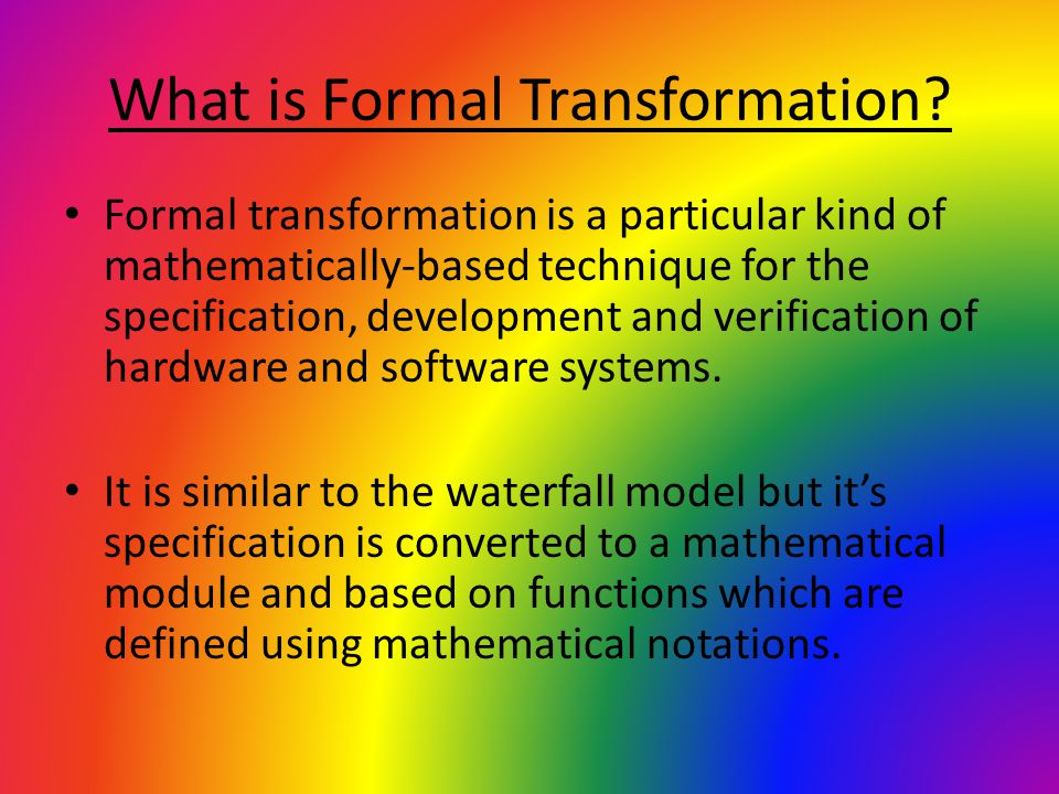 What is Formal Transformation
