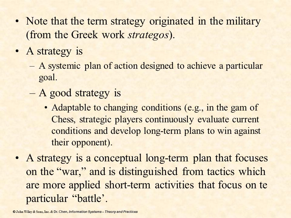 Note that the term strategy originated in the military (from the Greek work strategos).