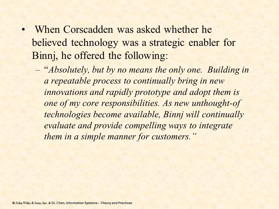 When Corscadden was asked whether he believed technology was a strategic enabler for Binnj, he offered the following: