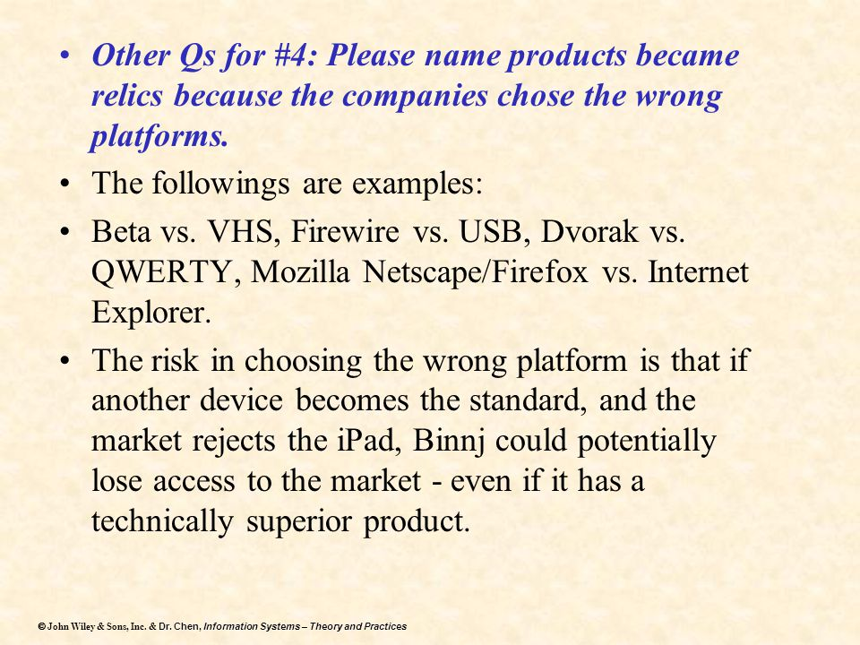 Other Qs for #4: Please name products became relics because the companies chose the wrong platforms.