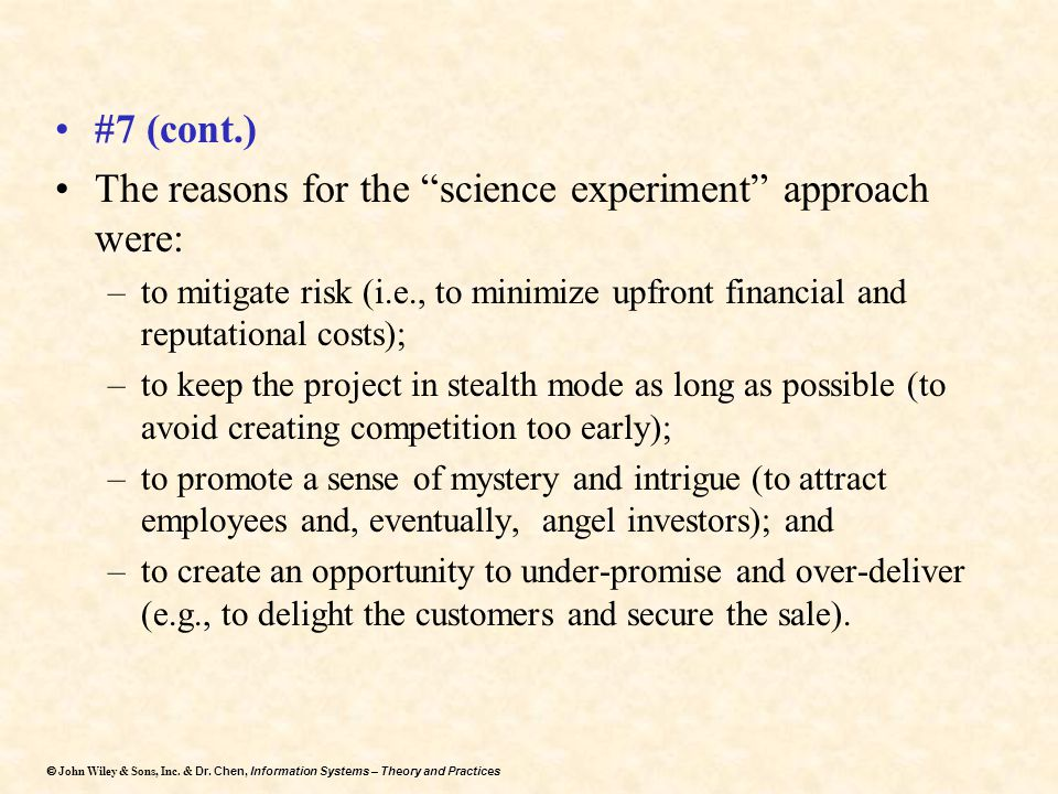 The reasons for the science experiment approach were: