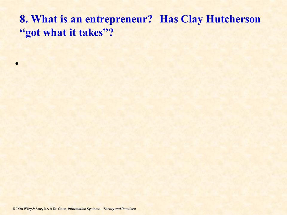 8. What is an entrepreneur Has Clay Hutcherson got what it takes