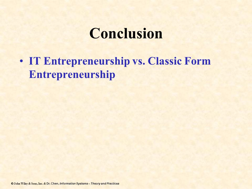 Conclusion IT Entrepreneurship vs. Classic Form Entrepreneurship