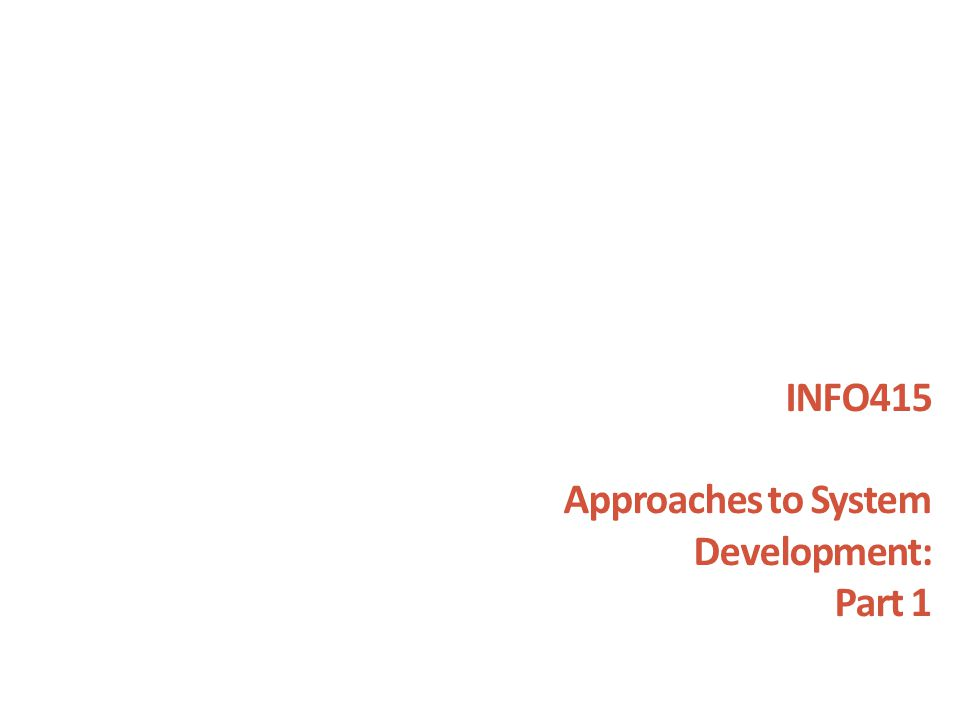 INFO415 Approaches to System Development: Part 1